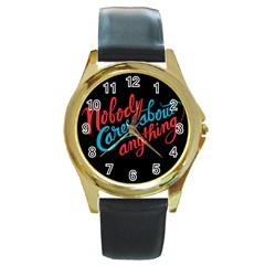 Madmen Nobody Cares Round Gold Metal Watch by Jojostore
