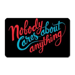 Madmen Nobody Cares Magnet (rectangular)