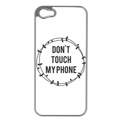 Don t Touch My Phone Apple Iphone 5 Case (silver) by Brittlevirginclothing