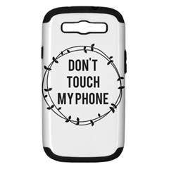 Don t Touch My Phone Samsung Galaxy S Iii Hardshell Case (pc+silicone) by Brittlevirginclothing