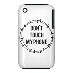 Don t Touch My Phone Iphone 3s/3gs by Brittlevirginclothing