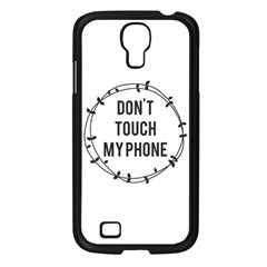 Don t Touch My Phone Samsung Galaxy S4 I9500/ I9505 Case (black)
