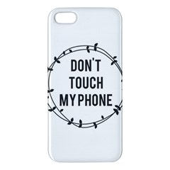 Don t Touch My Phone Iphone 5s/ Se Premium Hardshell Case by Brittlevirginclothing