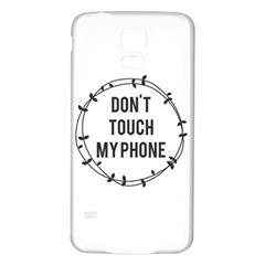 Don t Touch My Phone Samsung Galaxy S5 Back Case (white)