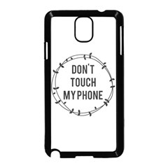 Don t Touch My Phone Samsung Galaxy Note 3 Neo Hardshell Case (black) by Brittlevirginclothing