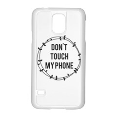 Don t Touch My Phone Samsung Galaxy S5 Case (white) by Brittlevirginclothing