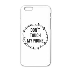 Don t Touch My Phone Apple Iphone 6/6s White Enamel Case