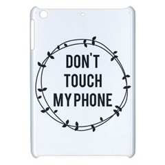 Dont Touch My Phone  Apple Ipad Mini Hardshell Case by Brittlevirginclothing