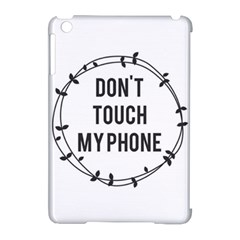 Dont Touch My Phone  Apple Ipad Mini Hardshell Case (compatible With Smart Cover) by Brittlevirginclothing