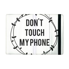 Dont Touch My Phone  Ipad Mini 2 Flip Cases by Brittlevirginclothing