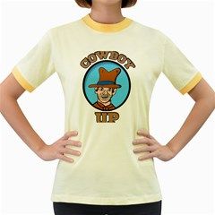 Cowboy Up Women s Fitted Ringer T Shirts by EricsDesignz