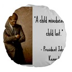 A Child is Miseducated... Large 18  Premium Flano Round Cushions Front