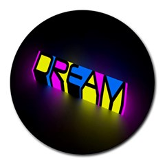 Dream Colors Neon Bright Words Letters Motivational Inspiration Text Statement Round Mousepads