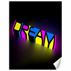 Dream Colors Neon Bright Words Letters Motivational Inspiration Text Statement Canvas 12  X 16   by Alisyart