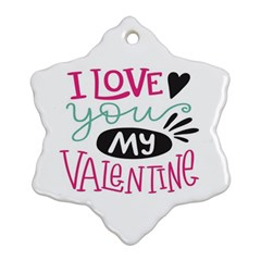 I Love You My Valentine (white) Our Two Hearts Pattern (white) Ornament (snowflake) by FashionFling