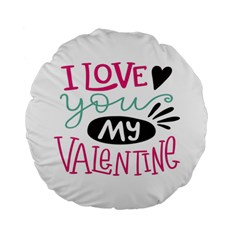 I Love You My Valentine (white) Our Two Hearts Pattern (white) Standard 15  Premium Round Cushions by FashionFling