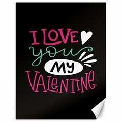 I Love You My Valentine / Our Two Hearts Pattern (black) Canvas 12  X 16   by FashionFling
