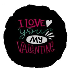I Love You My Valentine / Our Two Hearts Pattern (black) Large 18  Premium Flano Round Cushions