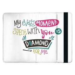 My Every Moment Spent With You Is Diamond To Me / Diamonds Hearts Lips Pattern (white) Samsung Galaxy Tab Pro 12 2  Flip Case