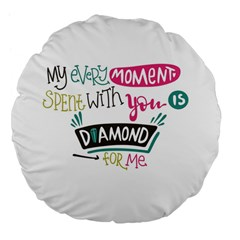 My Every Moment Spent With You Is Diamond To Me / Diamonds Hearts Lips Pattern (white) Large 18  Premium Flano Round Cushions by FashionFling