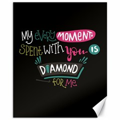 My Every Moment Spent With You Is Diamond To Me / Diamonds Hearts Lips Pattern (black) Canvas 11  X 14