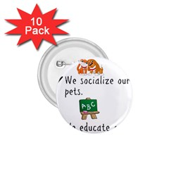 Homeschoolers Socialize 1 75  Buttons (10 Pack)