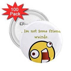 Weirdo 2 25  Buttons (100 Pack)  by athenastemple