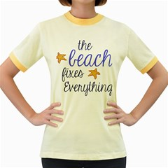 The Beach Fixes Everything Women s Fitted Ringer T Shirts by OneStopGiftShop