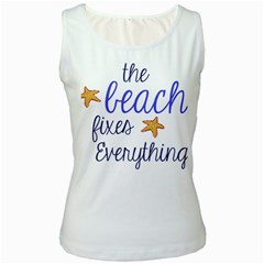 The Beach Fixes Everything Women s White Tank Top by OneStopGiftShop