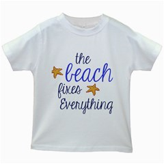 The Beach Fixes Everything Kids White T Shirts by OneStopGiftShop