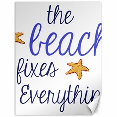 The Beach Fixes Everything Canvas 12  X 16   by OneStopGiftShop