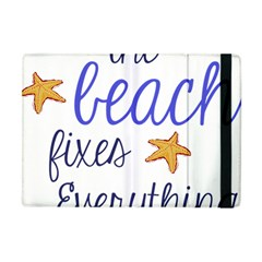 The Beach Fixes Everything Apple Ipad Mini Flip Case by OneStopGiftShop