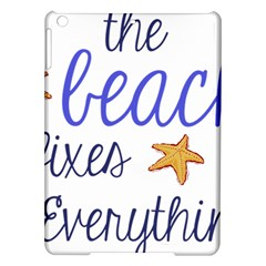 The Beach Fixes Everything Ipad Air Hardshell Cases by OneStopGiftShop