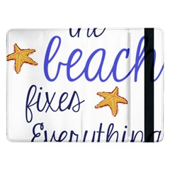 The Beach Fixes Everything Samsung Galaxy Tab Pro 12 2  Flip Case by OneStopGiftShop