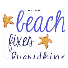 The Beach Fixes Everything Double Sided Flano Blanket (large)  by OneStopGiftShop