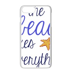 The Beach Fixes Everything Apple Iphone 7 Plus White Seamless Case by OneStopGiftShop