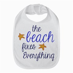 The Beach Fixes Everything Bib by OneStopGiftShop