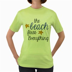 The Beach Fixes Everything Women s Green T Shirt by OneStopGiftShop