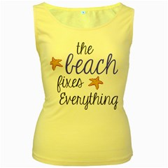 The Beach Fixes Everything Women s Yellow Tank Top by OneStopGiftShop