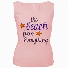 The Beach Fixes Everything Women s Pink Tank Top by OneStopGiftShop