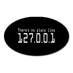 There s No Place Like Number Sign Oval Magnet by Alisyart
