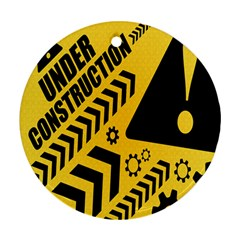 Under Construction Line Maintenen Progres Yellow Sign Round Ornament (two Sides)