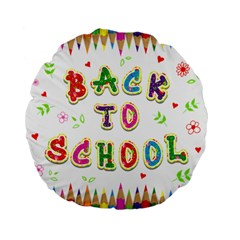 Back To School Standard 15  Premium Flano Round Cushions by Amaryn4rt