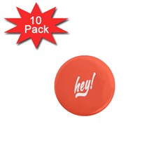Hey White Text Orange Sign 1  Mini Magnet (10 Pack)  by Alisyart