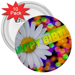 Happy Birthday 3  Buttons (10 Pack)  by boho