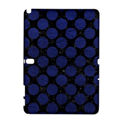 Circles2 Black Marble & Blue Leather Samsung Galaxy Note 10 1 (p600) Hardshell Case by trendistuff