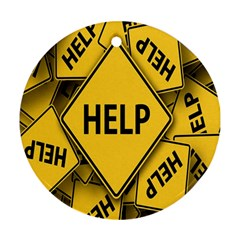 Caution Road Sign Help Cross Yellow Round Ornament (two Sides) by Alisyart
