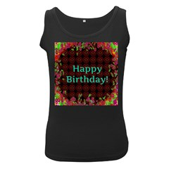 Happy Birthday To You! Women s Black Tank Top by Amaryn4rt