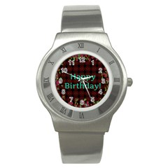 Happy Birthday To You! Stainless Steel Watch by Amaryn4rt
