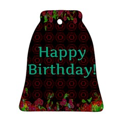 Happy Birthday To You! Ornament (bell) by Amaryn4rt